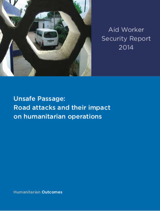 Aid Worker Security Report: Unsafe Passage: Road attacks and their impact on humanitarian operations