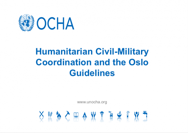 Humanitarian Civil-Military Coordination and the Oslo Guidelines