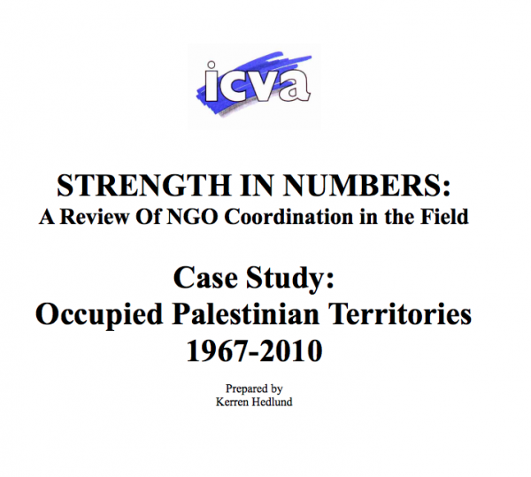 Strength in Numbers: A Review of NGO Coordination in the Field, Case Study: Occupied Palestinian Territories 1967-2010