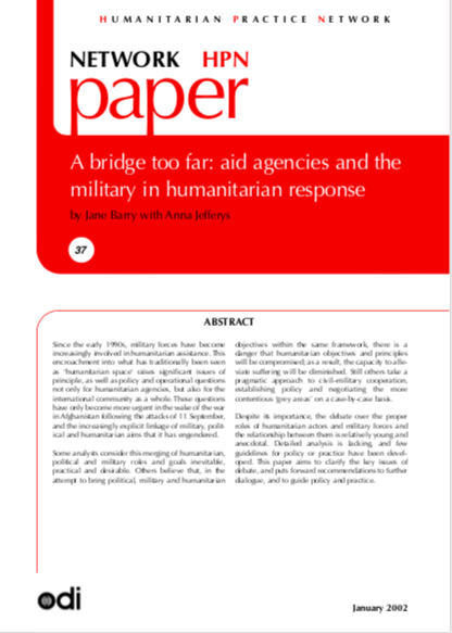 A bridge too far: Aid agencies and the military in humanitarian response