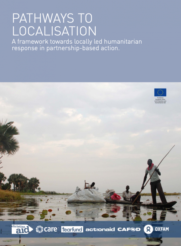 PATHWAYS TO LOCALISATION - A framework towards locally led humanitarian response in partnership-based action.