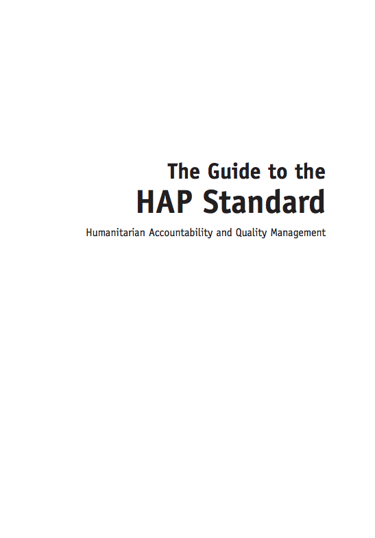 The Guide to the HAP Standard: Humanitarian Accountability and Quality Management